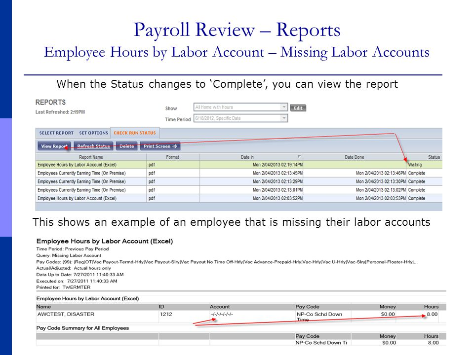 Payroll Review – Reports Employee Hours by Labor Account – Missing Labor Accounts This shows an example of an employee that is missing their labor acc
