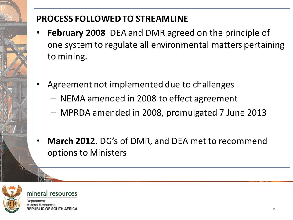 SUBSTANTIVE ENVIRONMENTAL AUTHORISATION APPEAL FINALISED 10 days EIR & EMPr review & Final recommendation 300 DAYS (Non- substantive) 350 DAYS (Substantive) Pre-application (Optional) MPRDA Application Accepted public participation including CA (30 days) incorporate PP comments 44 days 43 days accept or 43 days Application Scoping Report Submitted develop EIR & EMPr Consultation EIR & EMPr 106 days Consultation Scoping report Reject & Refuse application 57 days EIR & EMPr review & Final recommendation Submit EIR & EMPr Notification of addition 50 days PP Consultation EIR & EMPr PP incl CA (30 days) & Include comments (20 days) Submit EIR & EMPr 157 days Follows NEMA EIA Process WML RECOMME NDATION AEL RECOMMEN DATION WML AEL 110 DAYS WUL A RECOMMENDA TION TO DMR 110 DAYS WUL A RECOMMENDA TION TO DMR WUL MPRDA EA Decision prerequisite for MPRDA Decision Notice of intent acknowledged (10 days) Notice of intent acknowledged (10 days) Site inspection & permission to proceed (30 days) Site inspection & permission to proceed (30 days) WULA submitted (100 days) WULA submitted (100 days) FINAL recommenda tion: MWP BEE, SLP MH&S FINAL recommenda tion: MWP BEE, SLP MH&S In event of substantive S&EIr process all time-frames extended by 50 days Non substantive 250 days EA APPEAL DECISION PREREQUISITE FOR MPRDA DECISION BECOMING EFFECTIVE 90 days 90 days 60 days AEL Decision (other) 60 days AEL Decision (other) 50 days 50 days 50 days NON SUBSTANTIVE 57 days 50 days WML ISSUED WUL ISSUED WUL ISSUED 30 days MPRDA Decision 30 days MPRDA Decision 10 days RM & RLC – INCL DWS 10 days MLA DMR / NEMA EA ISSUED DMR / NEMA EA ISSUED DMR / NEMA EA ISSUED DMR / NEMA EA ISSUED S&EIr Process: Where DMR is Competent Authority DMR Continues to process MPRDA application BEE Proposal SLP Mine Health and Safety DMR Continues to process MPRDA application BEE Proposal SLP Mine Health and Safety MEM RECOMMENDATION 16