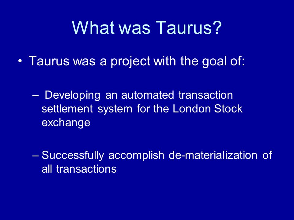 What was Taurus.