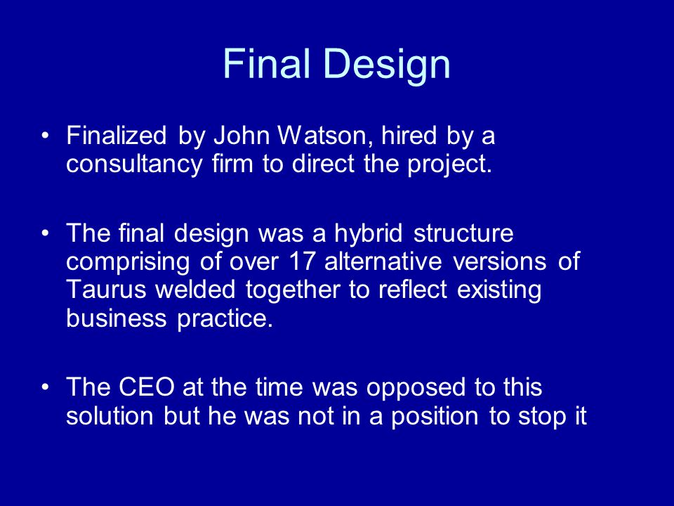 Final Design Finalized by John Watson, hired by a consultancy firm to direct the project. The final design was a hybrid structure comprising of over 1