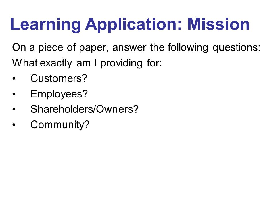 On a piece of paper, answer the following questions: What exactly am I providing for: Customers.