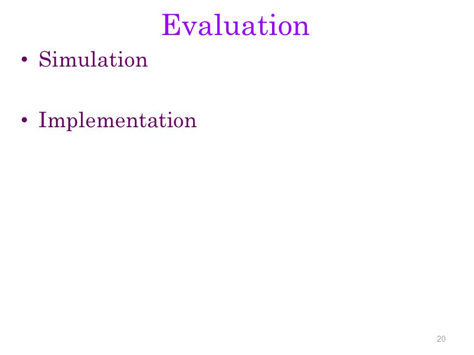 Evaluation Simulation Implementation 20