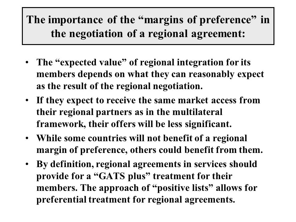 "The importance of the ""margins of preference"" in the negotiation of a regional agreement: The ""expected value"" of regional integration for its members"