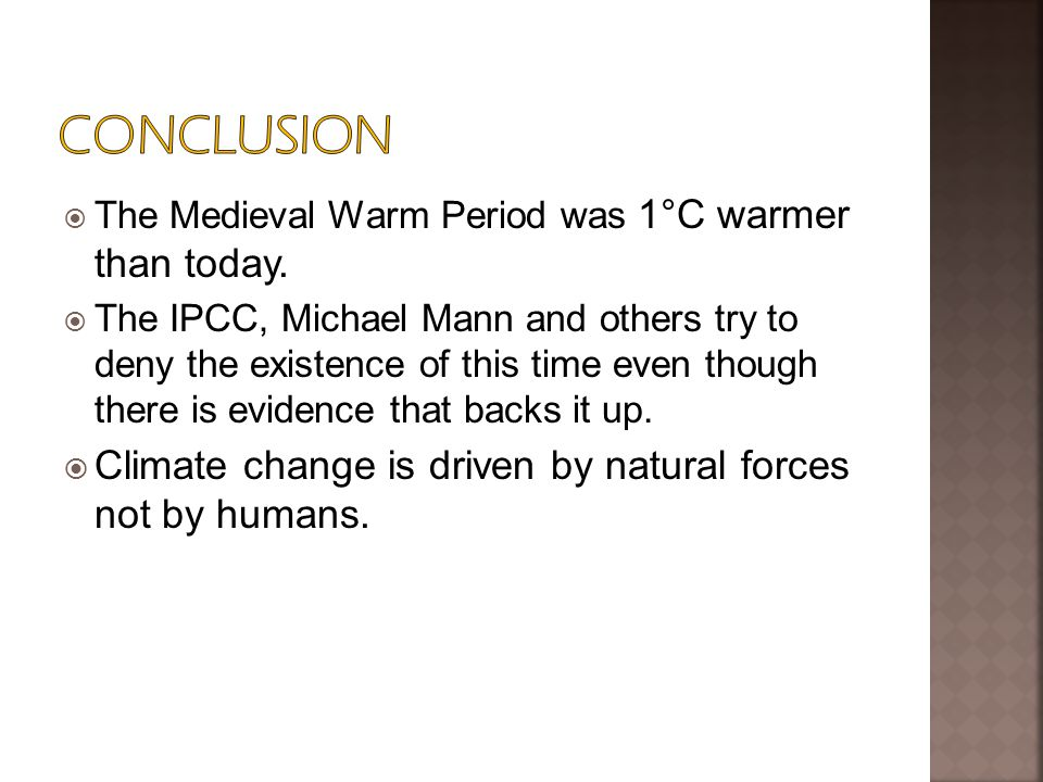  The Medieval Warm Period was 1°C warmer than today.
