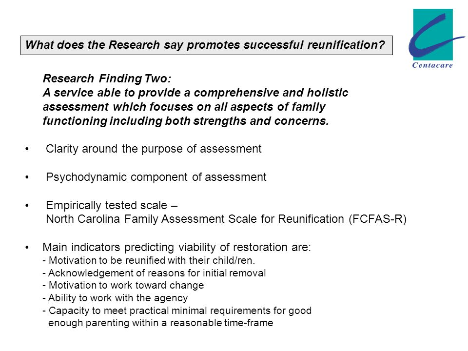 Research Finding Two: A service able to provide a comprehensive and holistic assessment which focuses on all aspects of family functioning including both strengths and concerns.