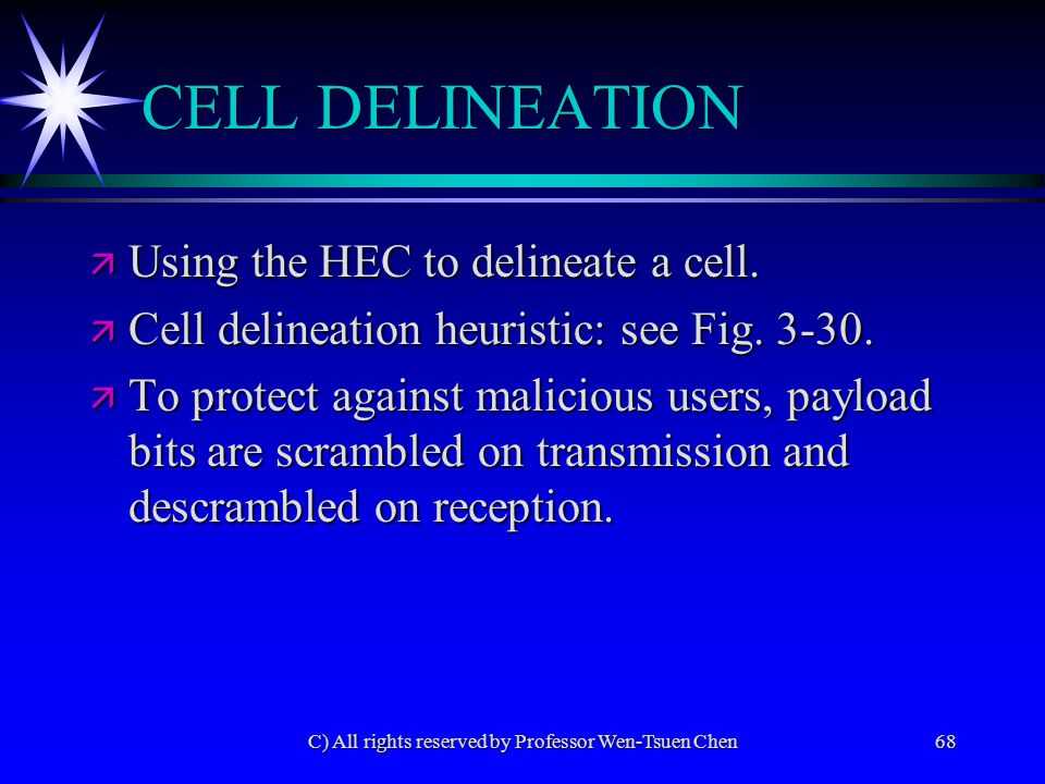C) All rights reserved by Professor Wen-Tsuen Chen68 CELL DELINEATION ä Using the HEC to delineate a cell. ä Cell delineation heuristic: see Fig. 3-30