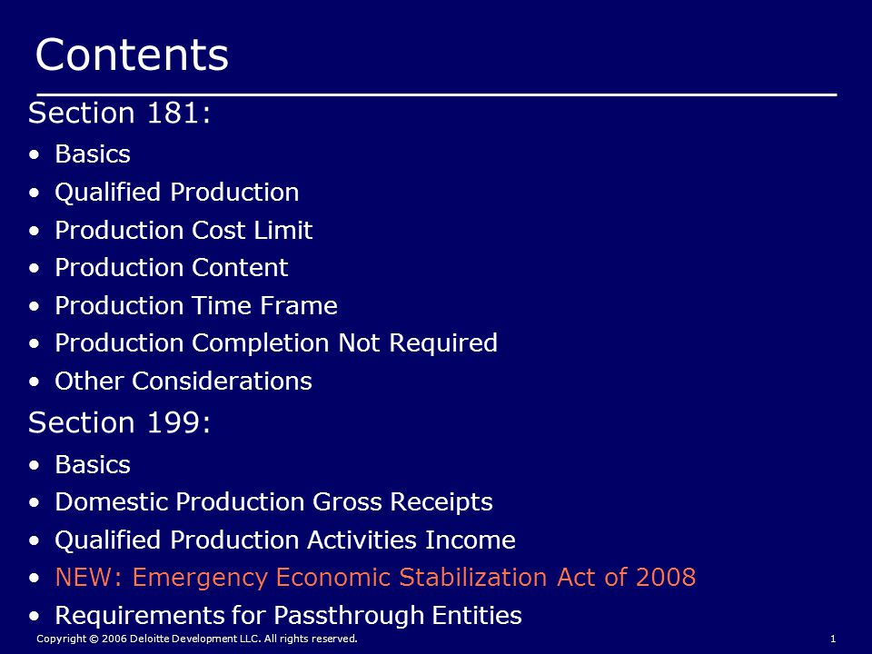 Copyright © 2006 Deloitte Development LLC. All rights reserved.1 Contents Section 181: Basics Qualified Production Production Cost Limit Production Co