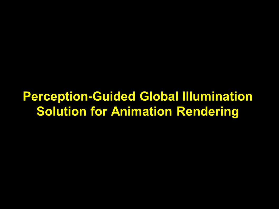 Perception-Guided Global Illumination Solution for Animation Rendering