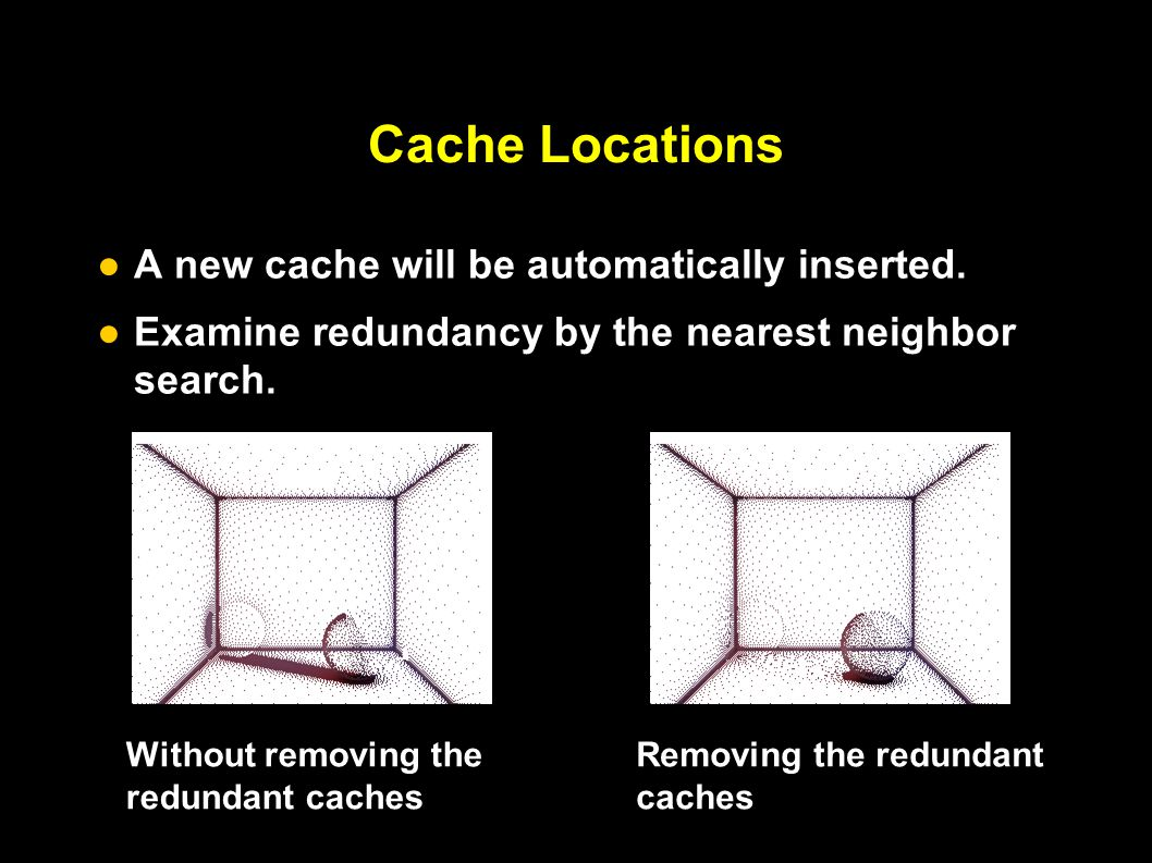 Cache Locations ●A new cache will be automatically inserted.