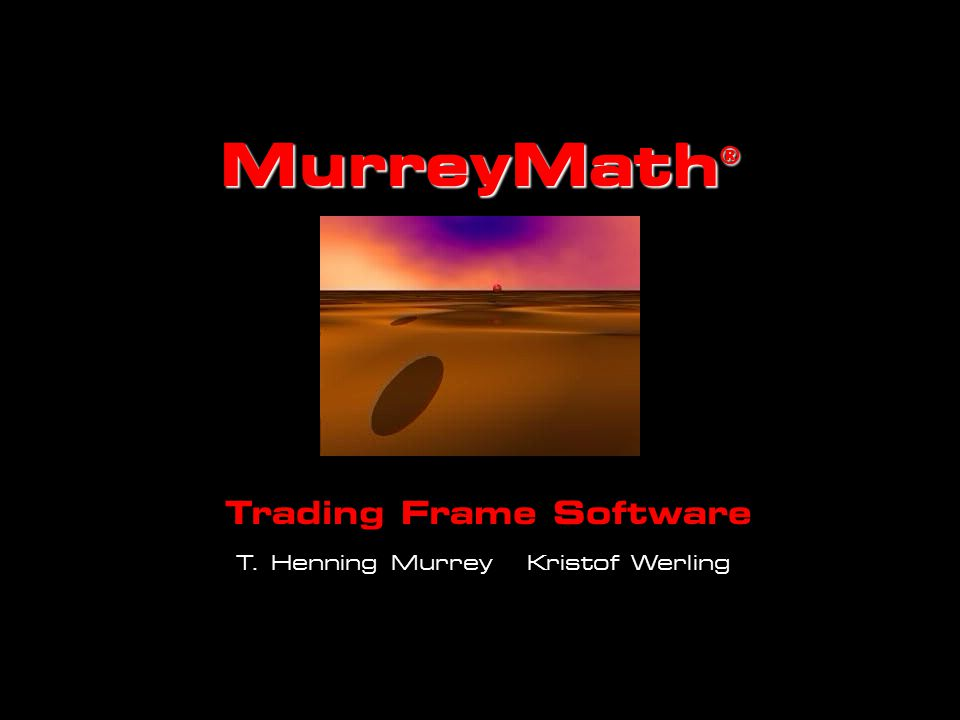 MurreyMath Trading Frame Software Presentation Click Anywhere to Start, Or wait 5 seconds...