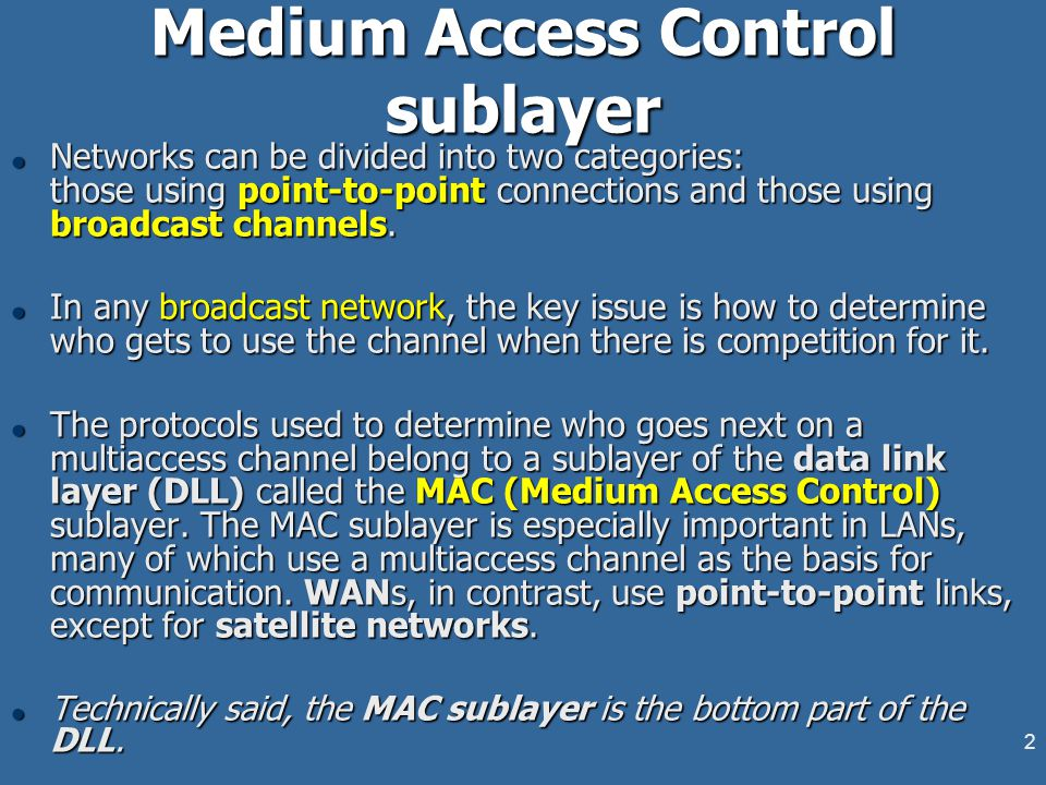2 Medium Access Control sublayer l Networks can be divided into two categories: those using point-to-point connections and those using broadcast chann