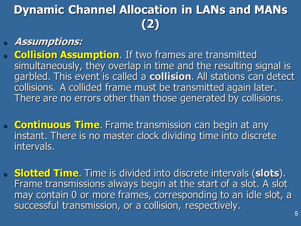 5 Dynamic Channel Allocation in LANs and MANs (2) l Assumptions: l Collision Assumption.