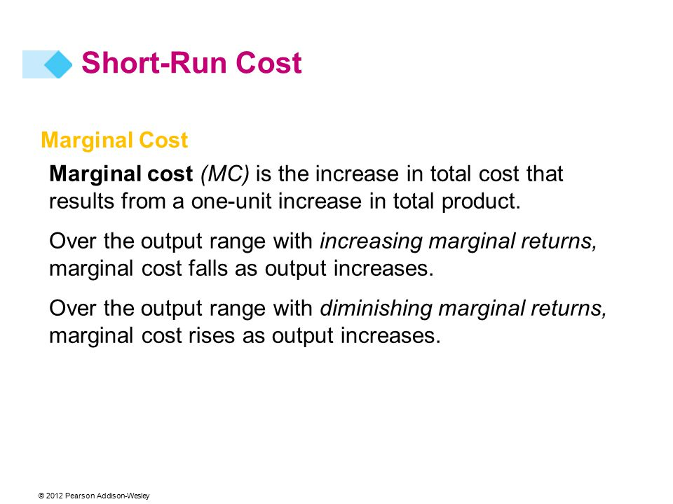 Marginal Cost Marginal cost (MC) is the increase in total cost that results from a one-unit increase in total product.