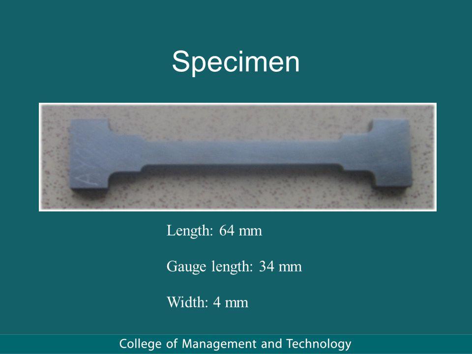Specimen Length: 64 mm Gauge length: 34 mm Width: 4 mm