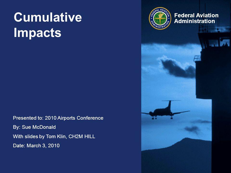 2 Federal Aviation Administration Cumulative Impacts What is a cumulative impact .