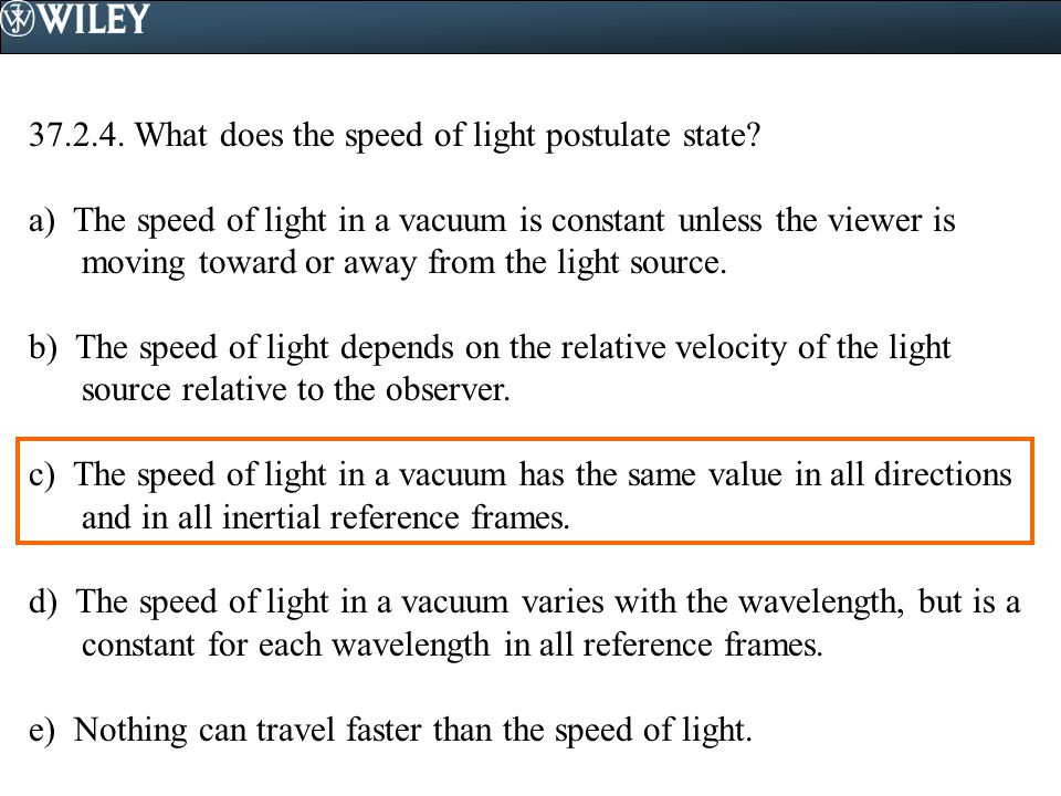 37.2.4.What does the speed of light postulate state.