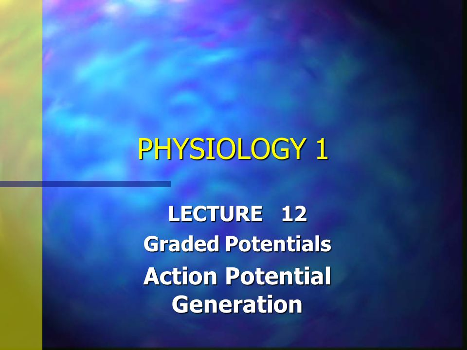 Action Potential Generation n Importance of Action Potentials n Nerve traffic, muscle contraction, hormone release, G.I.