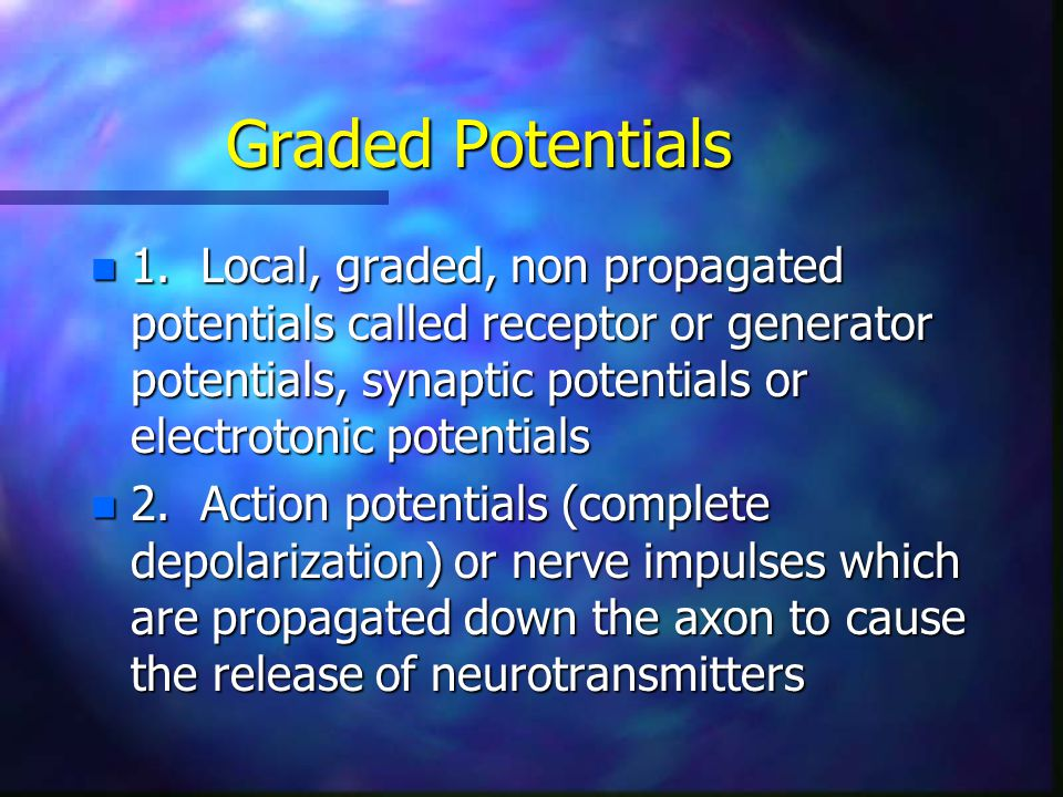Action Potential Generation Properties n Properties of Action Potentials - n Refractory periods are times when it is either impossible or more difficult than normal to generate a second action potential.