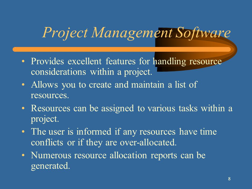 8 Project Management Software Provides excellent features for handling resource considerations within a project.