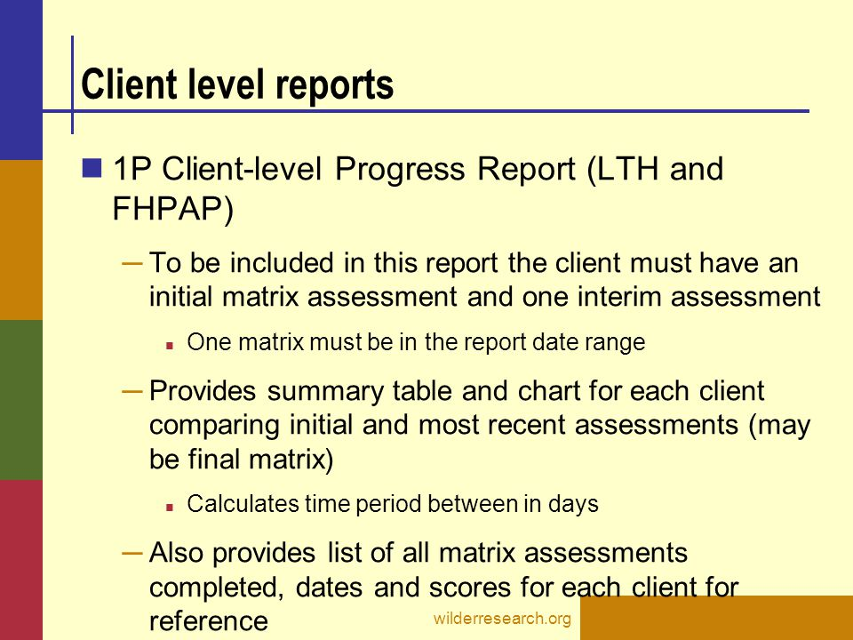 Client level reports 1P Client-level Progress Report (LTH and FHPAP) ─ To be included in this report the client must have an initial matrix assessment