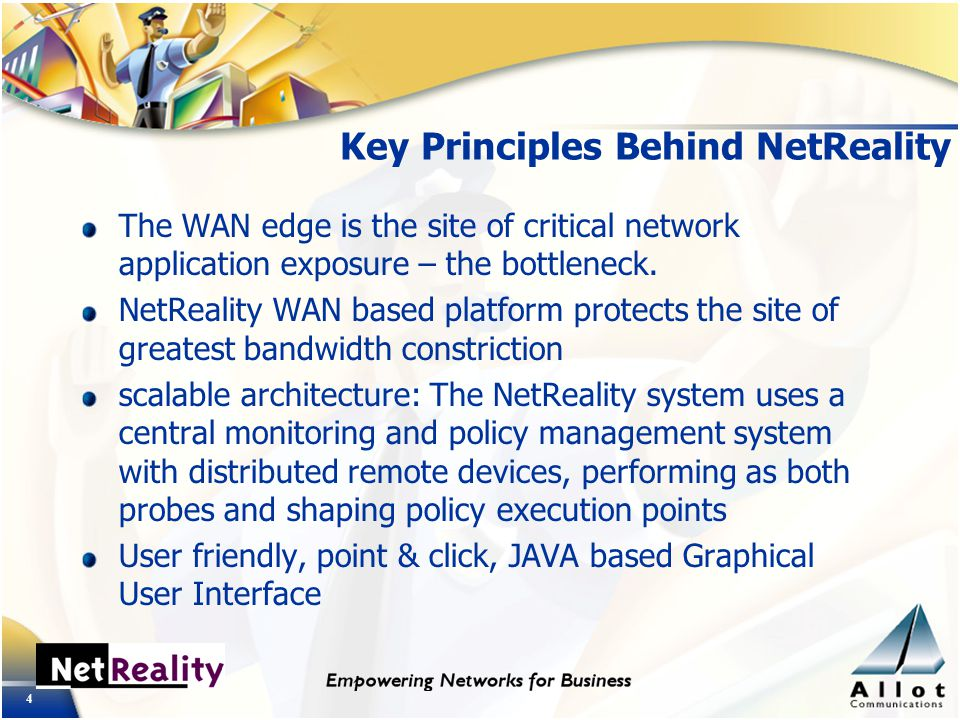 4 Key Principles Behind NetReality The WAN edge is the site of critical network application exposure – the bottleneck.