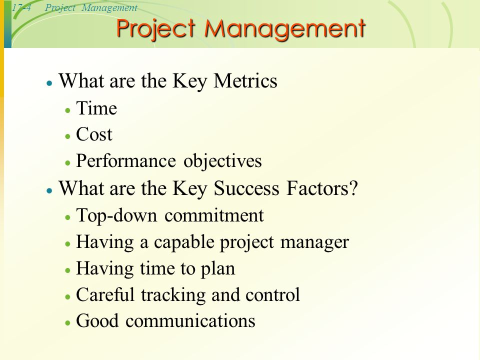 17-35Project Management  Computer aided design (CAD)  Groupware (Lotus Notes)  Project management software  CA Super Project  Harvard Total Manager  MS Project  Sure Track Project Manager  Time Line Technology for Managing Projects