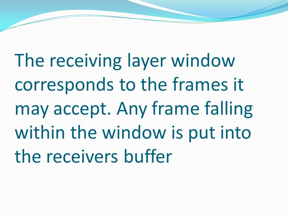 The receiving layer window corresponds to the frames it may accept.