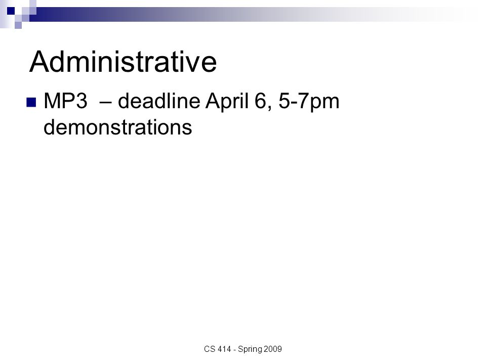 Mixed Scheduling (uses SSTF – Shortest Seek Time First) CS 414 - Spring 2009 Example of SSTF