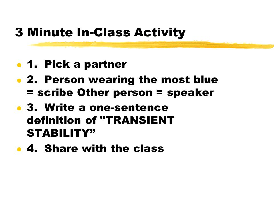 3 Minute In-Class Activity l 1. Pick a partner l 2. Person wearing the most blue = scribe Other person = speaker l 3. Write a one-sentence definition