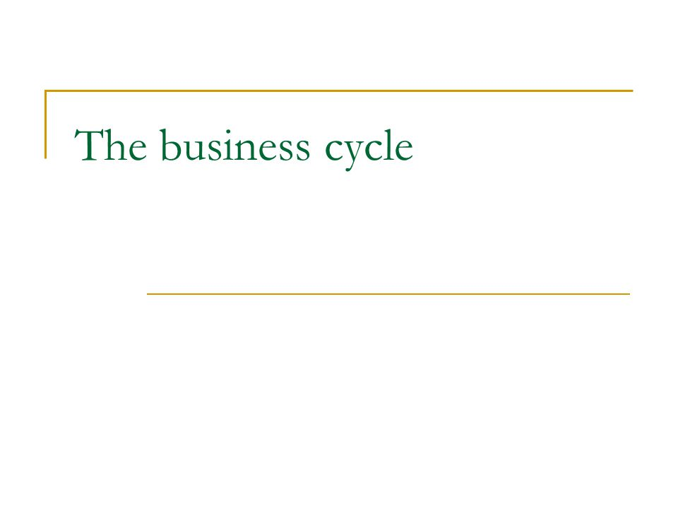 Read p.114-5 and answer the questions 1. What fluctuates during a business cycle.
