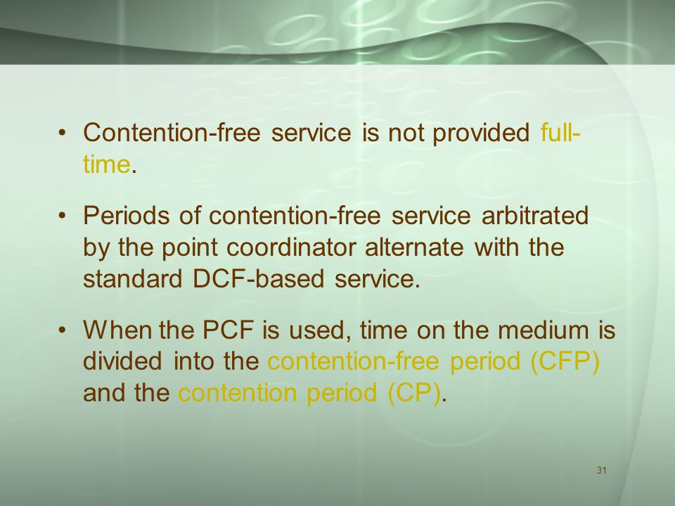 31 Contention-free service is not provided full- time.