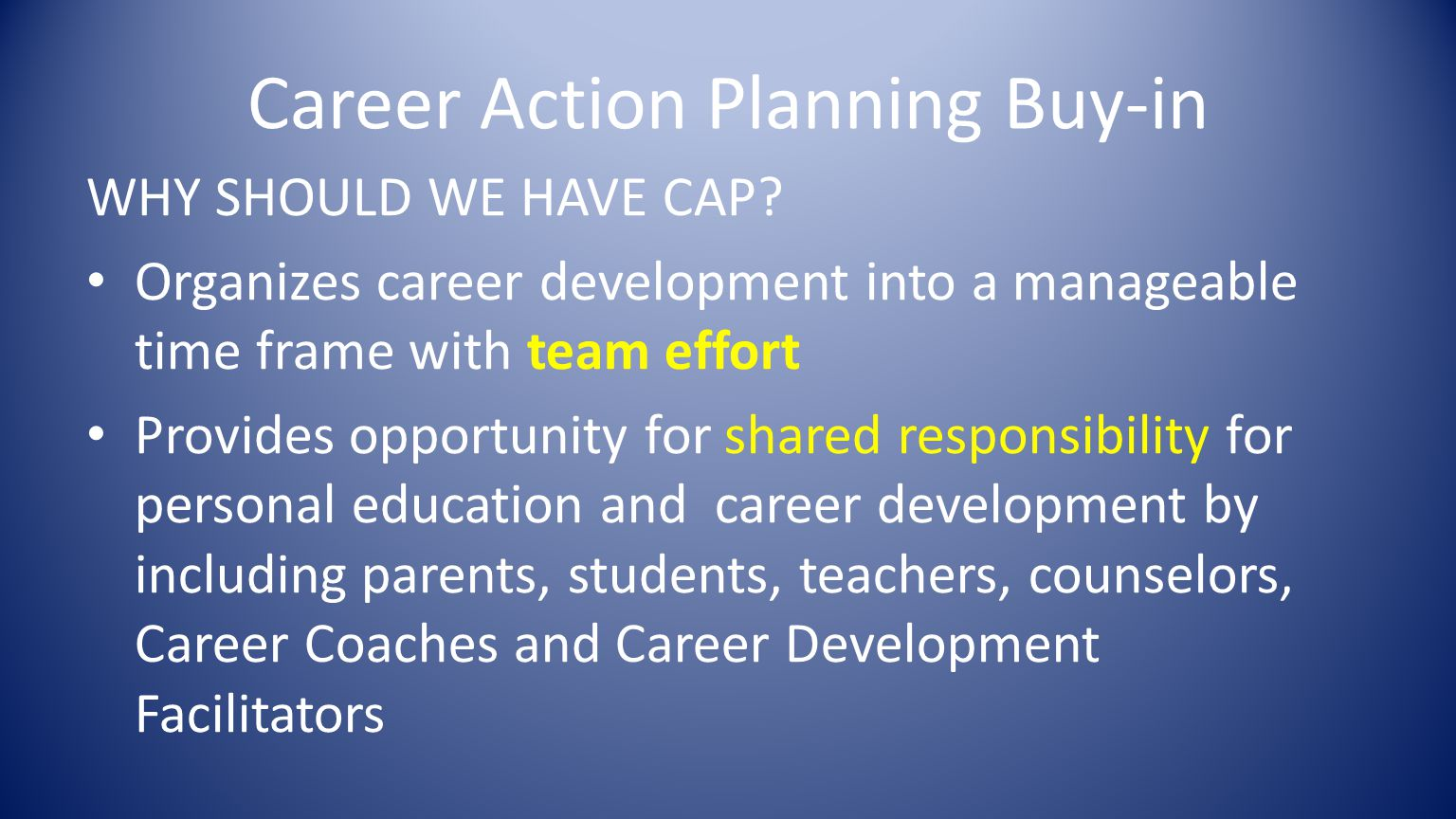 Career Action Planning Buy-in WHY SHOULD WE HAVE CAP.