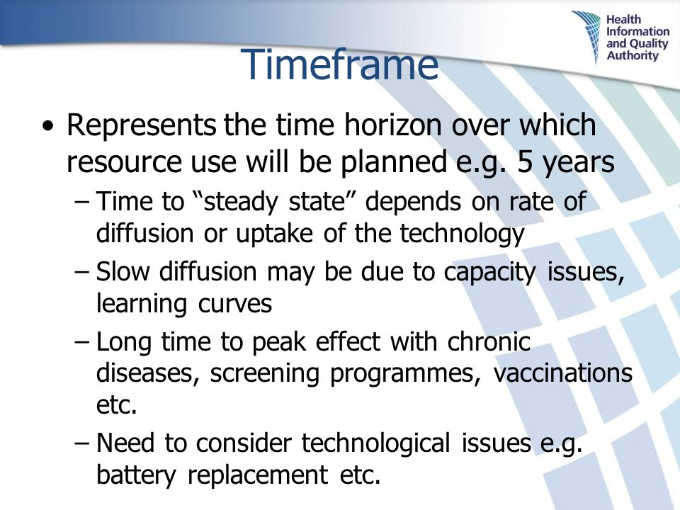 Timeframe Represents the time horizon over which resource use will be planned e.g.