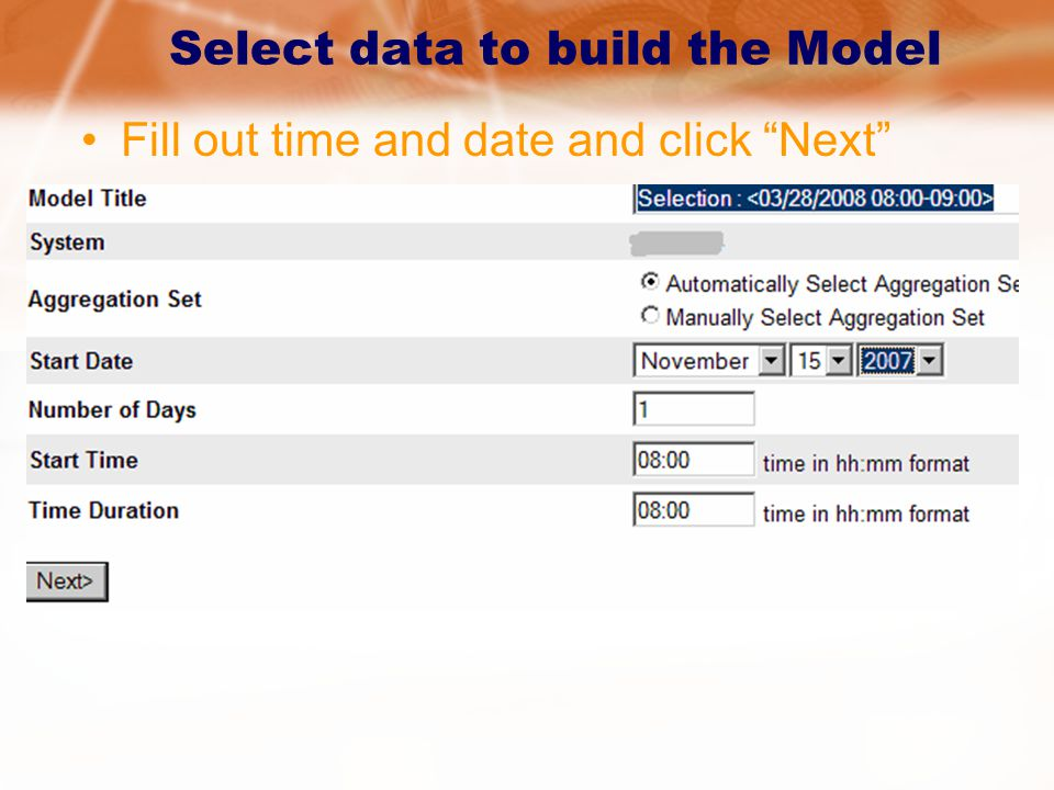 Select data to build the Model Fill out time and date and click Next servername