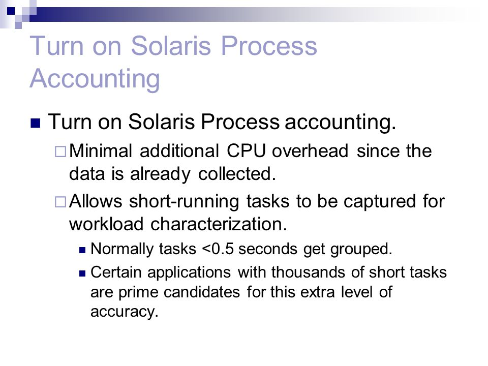 Turn on Solaris Process Accounting Turn on Solaris Process accounting.