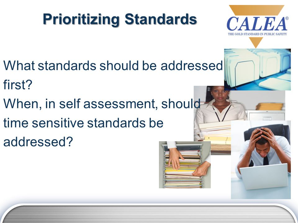 Prioritizing Standards What standards should be addressed first.