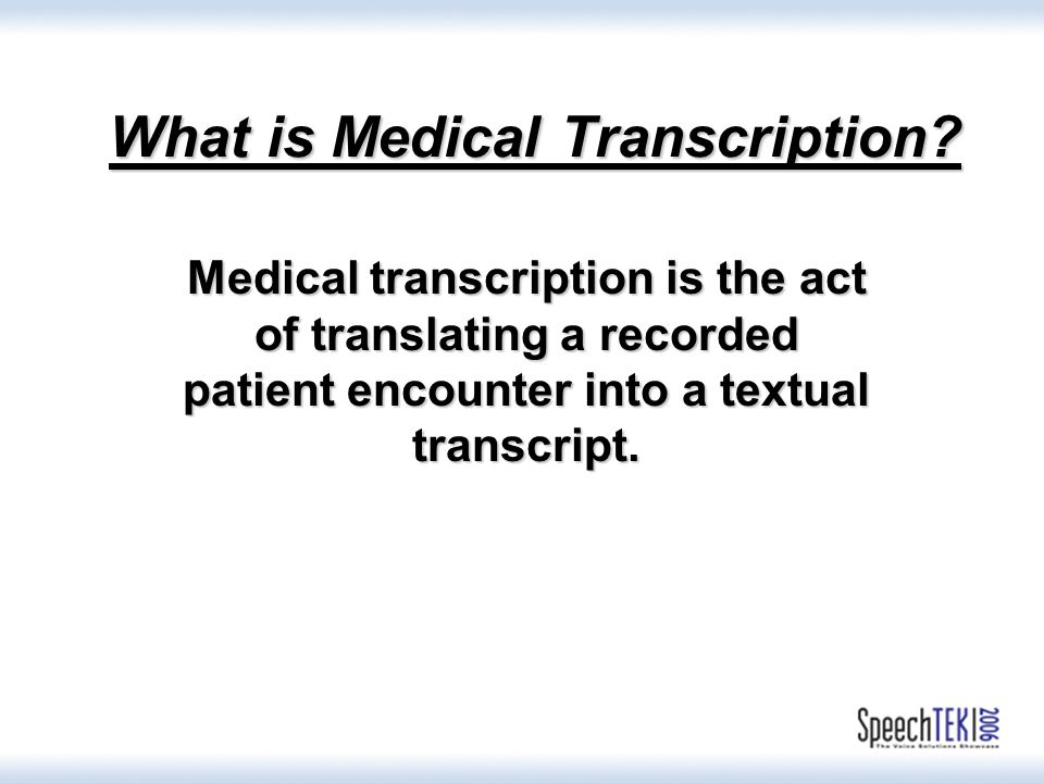 What is Medical Transcription.