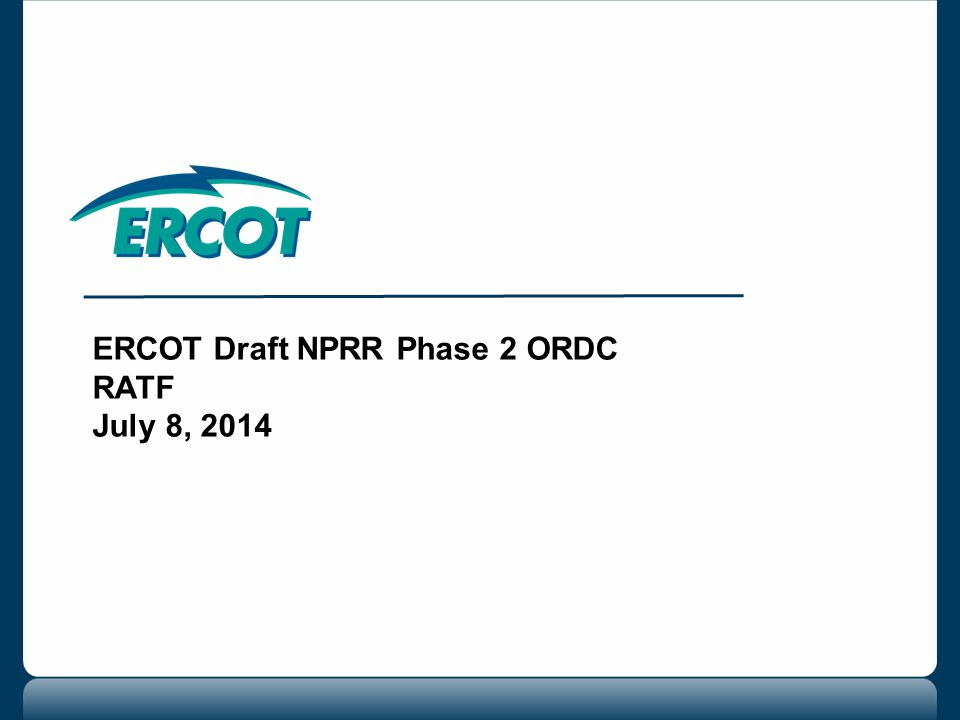2 ERCOT draft NPRR Phase 2 ORDC Draft NPRR will include the following clarifications or additions: Updates to the RARF for OFF10 and OFF30 Registration OFF10 and OFF30 Qualification OFF10 and OFF30 Unannounced Testing OFF10 and OFF30 Operational Data Requirements Continue to include OFFNSHSL in Off-Line Capacity Draft NPRR concepts that require Stakeholder input: Settlement On-Line Capacity when Resource HSL < RTMG Settlement for 15 minute Settlement interval when Resource output < 95% of LSL, or Resource status is Startup, Shutdown, or ONTEST for partial interval Base Point Deviation for Under Generation – Pricing adjustment