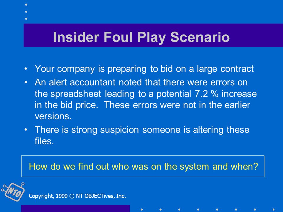 Insider Foul Play Scenario Your company is preparing to bid on a large contract An alert accountant noted that there were errors on the spreadsheet leading to a potential 7.2 % increase in the bid price.