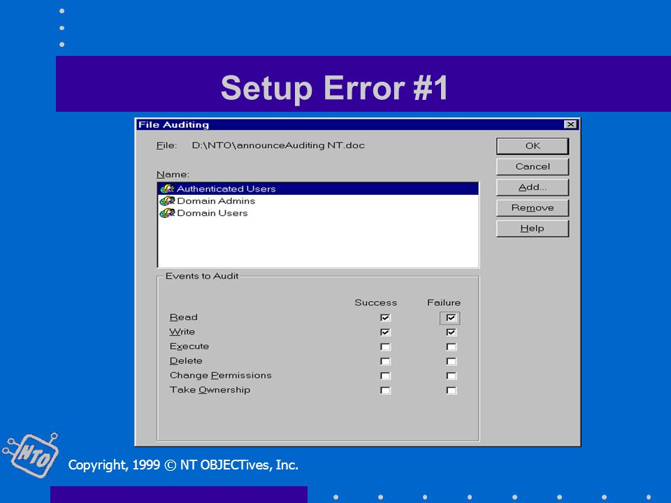 Setup Error #1 Copyright, 1999 © NT OBJECTives, Inc.