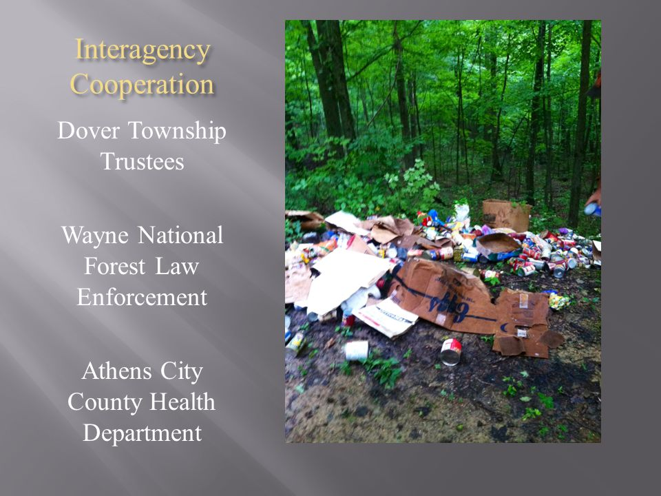 Interagency Cooperation Dover Township Trustees Wayne National Forest Law Enforcement Athens City County Health Department