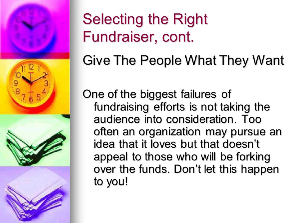 Selecting the Right Fundraiser, cont.