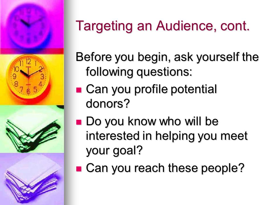 Targeting an Audience, cont.