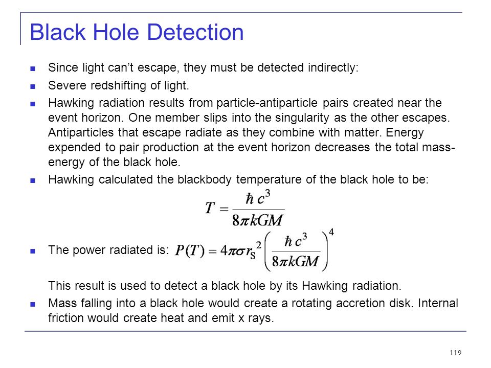 118 15.4: Black Holes While a star is burning, the heat produced by the thermonuclear reactions pushes out the star's matter and balances the force of