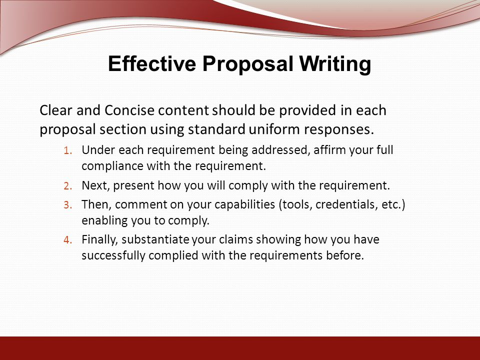 Clear and Concise content should be provided in each proposal section using standard uniform responses.