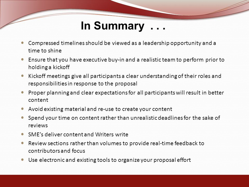 In Summary... Compressed timelines should be viewed as a leadership opportunity and a time to shine Ensure that you have executive buy-in and a realis