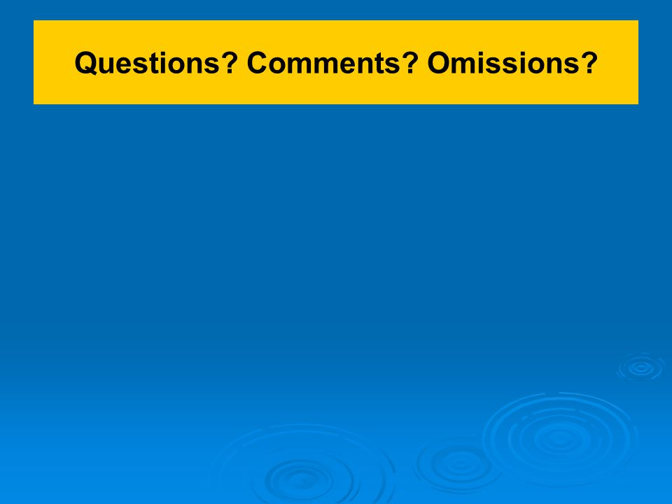 Questions Comments Omissions