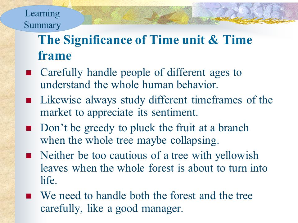 The Significance of Time unit & Time frame Carefully handle people of different ages to understand the whole human behavior.
