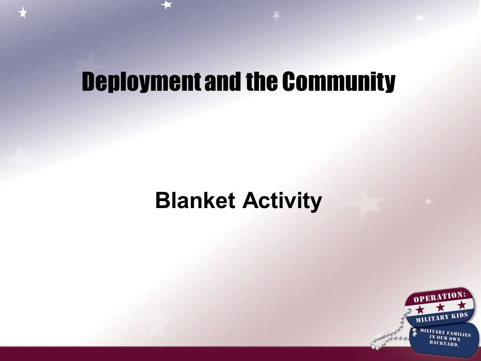 Deployment and the Community Blanket Activity