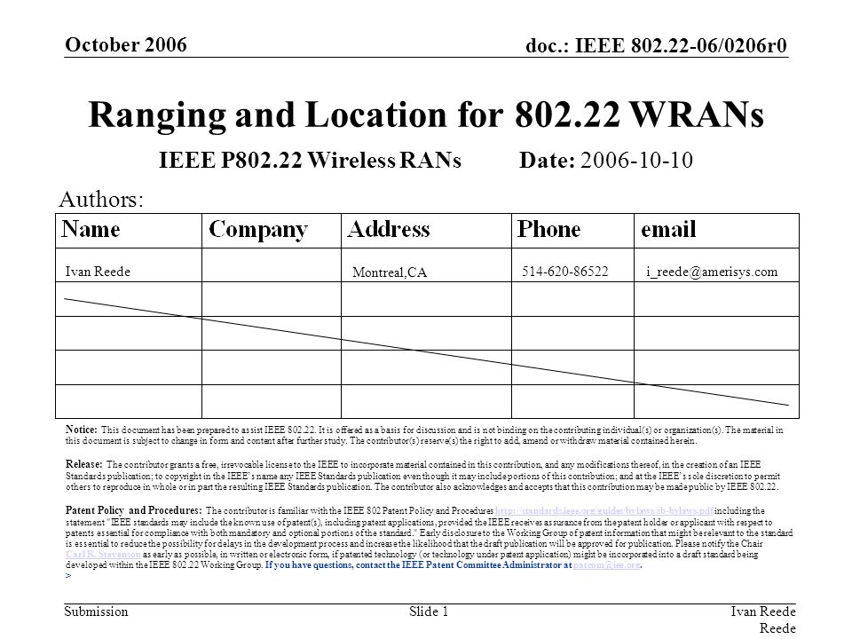 doc.: IEEE 802.22-06/0206r0 Submission October 2006 Ivan Reede Reede Slide 1 Ranging and Location for 802.22 WRANs IEEE P802.22 Wireless RANs Date: 20